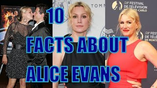 Top 10 things you didn't know about alice evans