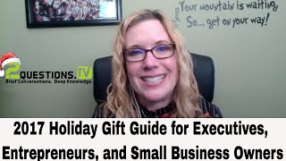 Holiday Gift Guide For Executives, Entrepreneurs, And Small Business Owners