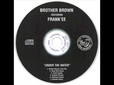 Brother Brown Featuring: Frankee  Under The Water Original Version 1999