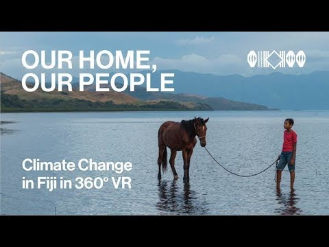 Climate Change in Fiji VR 'Our Home, Our People'