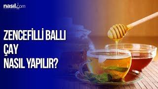 Zencefilli ballı çay nasıl yapılır? | Çaylar | Nasil.com