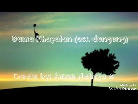 Dunia Khayalan (ost. Dongeng) with lirik