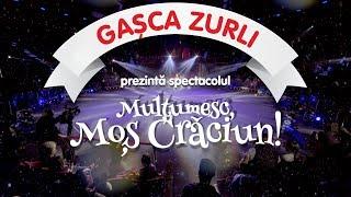Gasca Zurli - Spectacol &quotMultumesc, Mos Craciun!&quot #zurli
