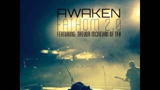 "Awaken ""Fathom 2.0"" (Featuring Trevor McNevan of TFK)"