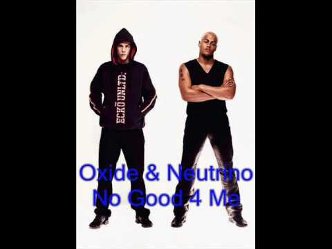 Oxide & Neutrino - No Good 4 Me.wmv