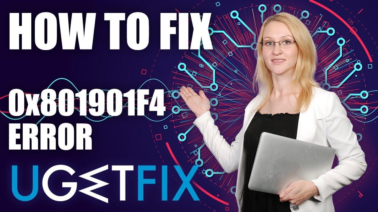 How to Fix Windows 10 Error Code 0x801901F4