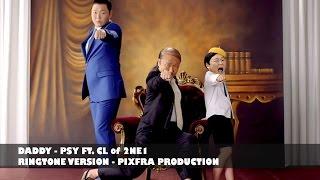 PSY - DADDY (feat. CL of 2NE1) M/V - Ringtone
