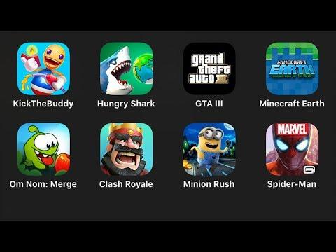 Kick The Buddy,Hungry Shark,GTA III,Minecraft Earth,Om Nom Merge,Clash Royale,Minion Rush,Spiderman