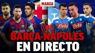 Barcelona - Napoli, en directo: última hora en vivo I CHAMPIONS LEAGUE EN DIRECTO