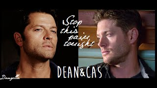 Dean & Cas // Stop this pain tonight (+10x01)