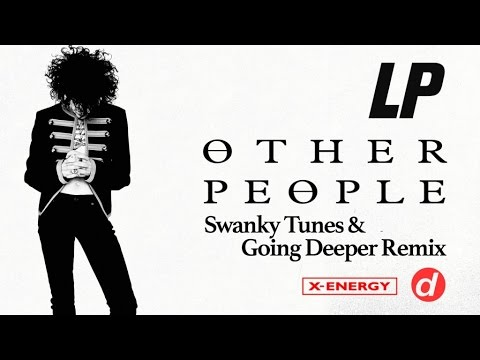 LP - Other People (Swanky Tunes & Going Deeper Remix)