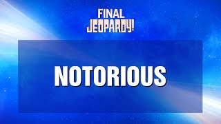 Final Jeopardy!: Notorious | 04/07/21 | JEOPARDY!