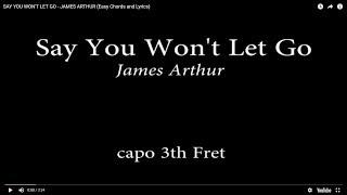 Download lagu SAY YOU WON'T  LET GO - JAMES ARTHUR (Easy Chords and Lyrics) 3rd fret