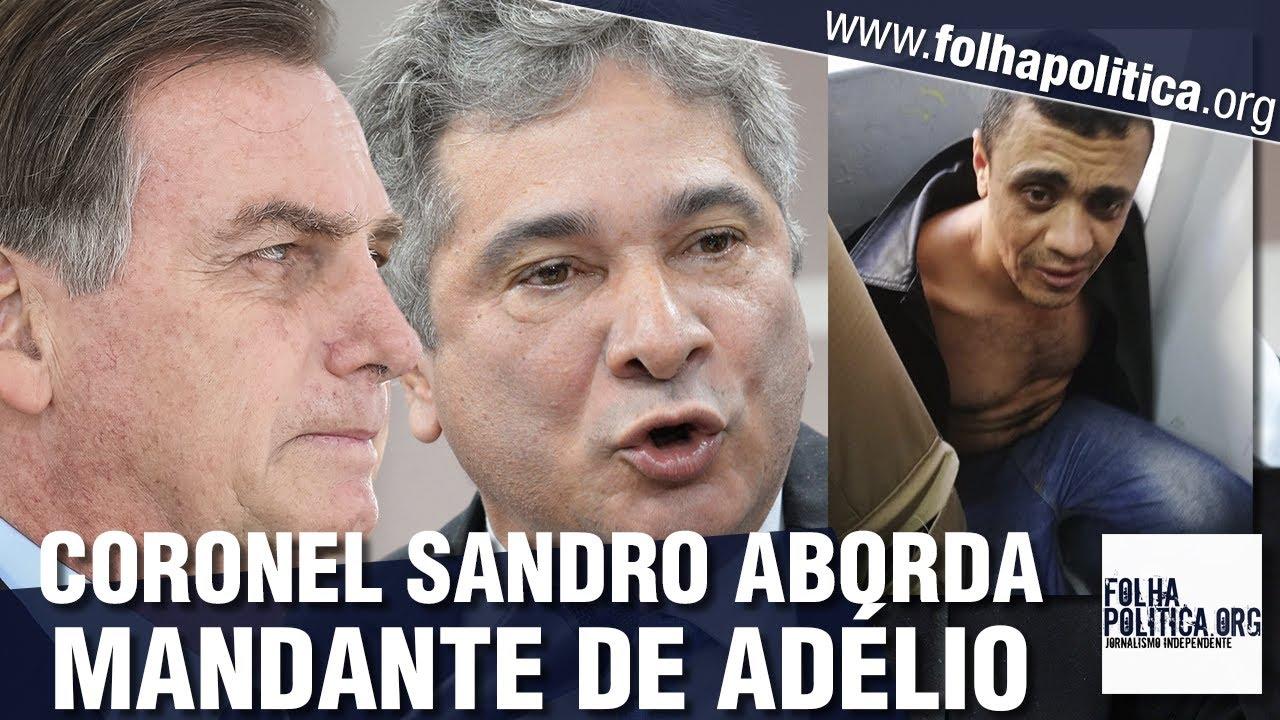 Coronel Sandro expõe estratégia de Bolsonaro contra Adélio Bispo e diz que ele não agiu sozinho