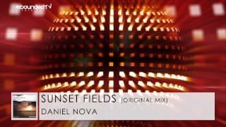 Daniel Nova - Sunset Fields (Original Mix) [OFFICIAL VIDEO]