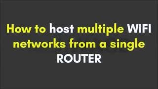 How to host Multiple WIFI Access Points from a single Router