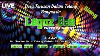 Lagoz Bae Entertainment Full Mix Siang Live Talang Tengah, Telang Banyuasin