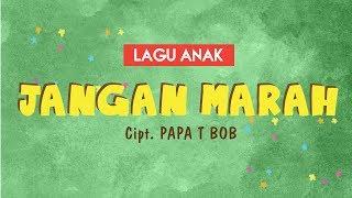 LAGU ANAK | Jangan Marah - Trio Kwek Kwek | DKV Esa Unggul