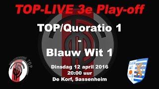 Derde Play-off wedstrijd TOP/Quoratio 1 - Blauw Wit 1, op dinsdag 12 april 2016