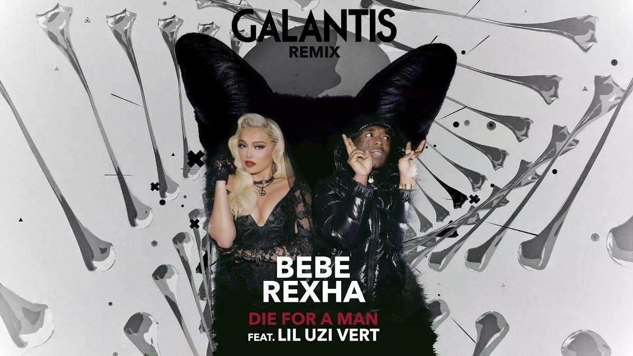 Bebe Rexha - Die For A Man feat. Lil Uzi Vert (Galantis Remix) [Official Audio]