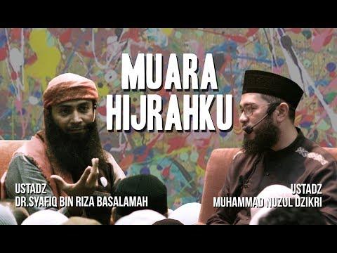 MUARA HIJRAHKU - Ustadz Dr.Syafiq Bin Riza Basalamah & Ustadz Nuzul Dzikri
