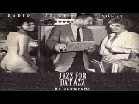 Eloquent - JAZZ FOR DAT AZZ (Radio Juicy Mix)