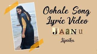 Oohale Song Lyric Video 💕    Jaanu    Lipsika
