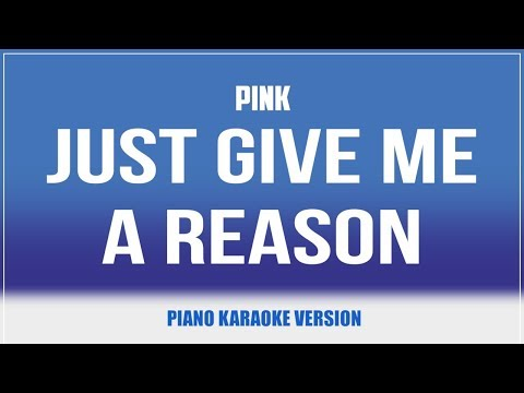 Just Give Me a Reason (Piano Version) KARAOKE - Pink feat. Nate Ruess