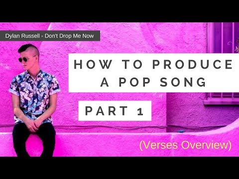 How To Make A Pop Song (Pt. 1 of 6) Producing VERSES