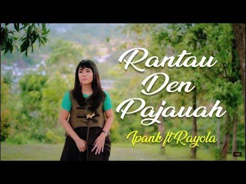 ipank-ft-rayola---rantau-den-pajauah-lagu-minang-terbaru-(substitle-bahasa-indonesia)
