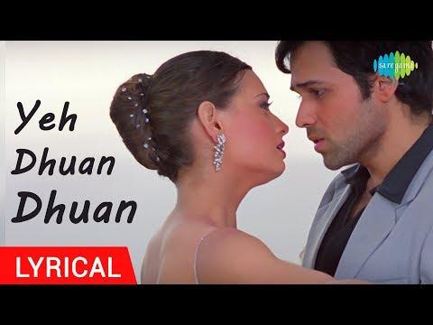 Yeh Dhuan Dhuan |Lyrical Video |Tumsa Nahi Dekha| Emraan Hashmi, Dia Mirza| Shreya Ghoshal, Roop K