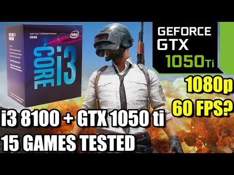 i3 8100 paired with a GTX 1050 ti - Enough For 60 FPS? - 15 Games Tested at 1080p