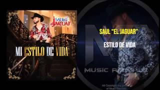 """Saul """"El Jaguar"""" Alarcon - Estilo de Vida (Estudio 2015)"""