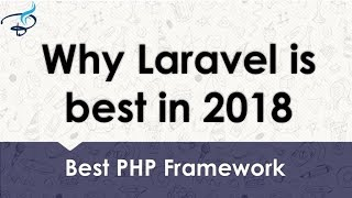 Why Laravel is Still Best in 2018