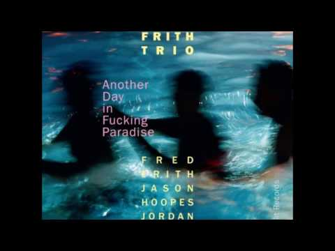Fred Frith with Jason Hoopes & Jordan Glenn - Yard with Lunatics