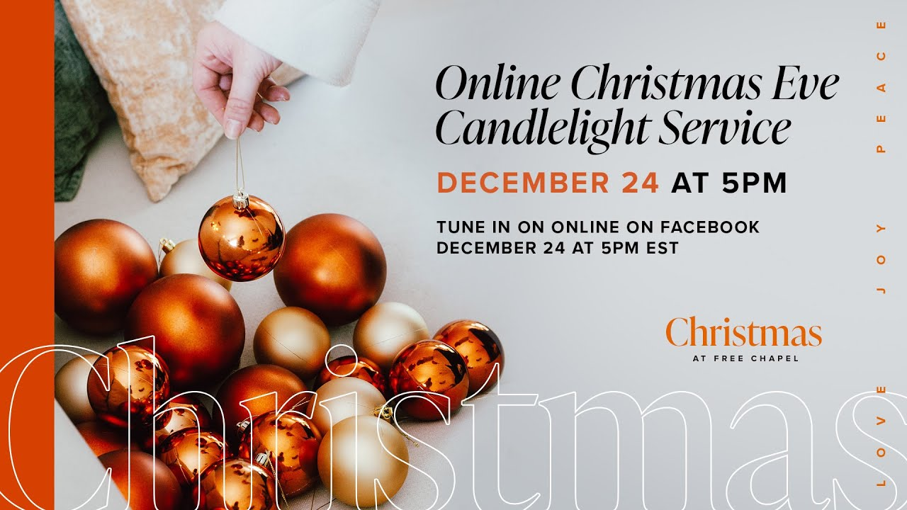 Elevation Church Christmas Eve 2021 Christmas Eve Online Candlelight Service Free Chapel Youtube