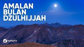 Download Video Keutamaan Bulan Dzulhijjah yang LUAR BIASA: Amalan Bulan Dzulhijjah - Poster Dakwah Yufid TV MP3 3GP MP4
