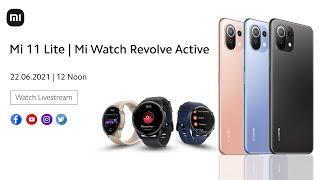 Mi 11 Lite   Mi Watch Revolve Active - Livestream at 12pm