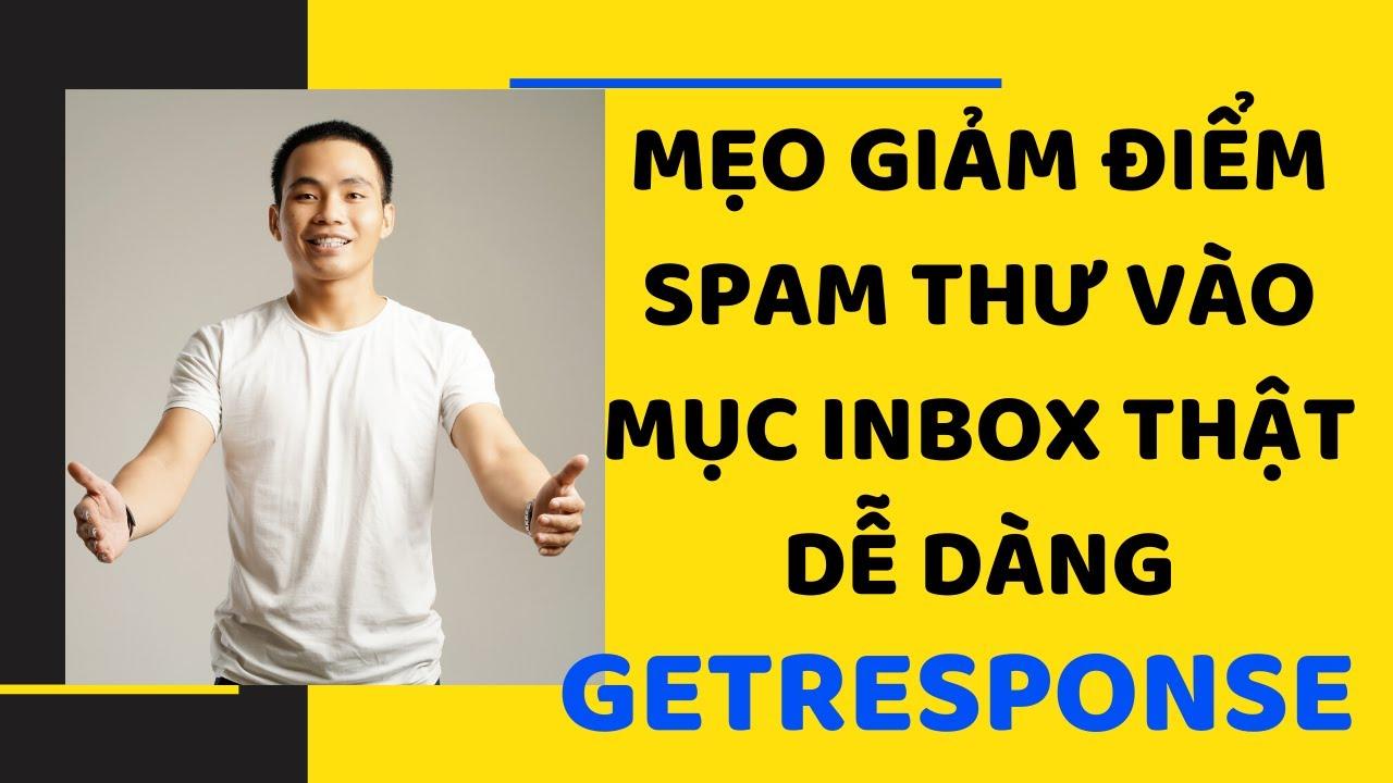 Mẹo Gửi Email Vào Mục Inbox Khách Hàng Dễ Dàng Trong Getresponse | Lý Thành Nguyên