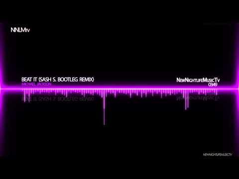 Michael Jackson  Beat it Sash S Bootleg Remix