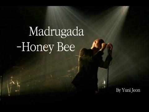 Madrugada -Honey Bee