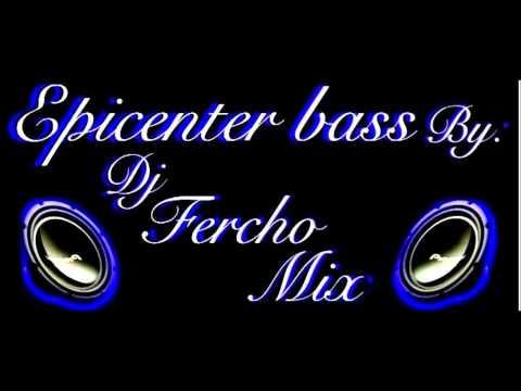 arcangelhace mucho tiempo epicenter bass HD by dj fercho mix