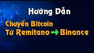 Hướng Dẫn Chuyển Bitcoin Từ Remitano Lên Sàn Binance ✅
