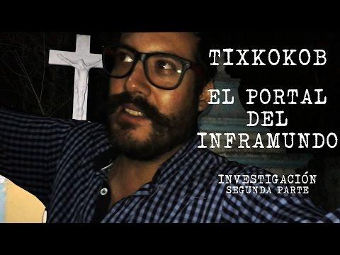 TIXKOKOB EL  PORTAL DEL INFRAMUNDO II - ALBERTO DEL ARCO INVESTIGACION