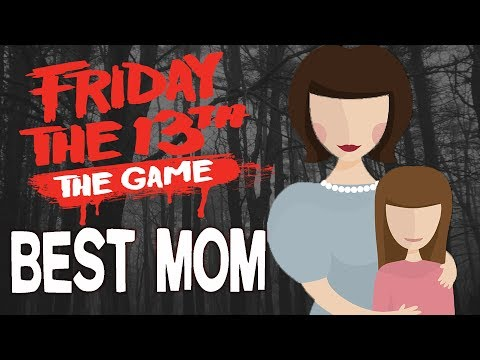 I'D BE A GOOD MOM - Friday the 13th (Multiplayer Game)
