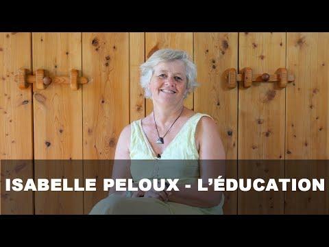 Isabelle Peloux   L' éducation une histoire de développement personnel - L' école de la vie