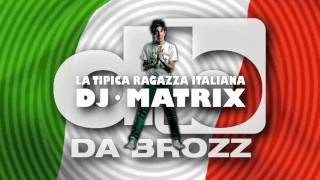 Dj Matrix - La Tipica Ragazza Italiana (Da Brozz Remix) New Version 2011 - Jingle - LO ZOO DI 105