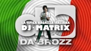 Dj Matrix - La Tipica Ragazza Italiana (Da Brozz Remix) New Version 2011 - Jingle - LO ZOO DI 105