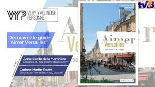 """VYP. Découvrez le guide """"Aimer Versailles"""""""