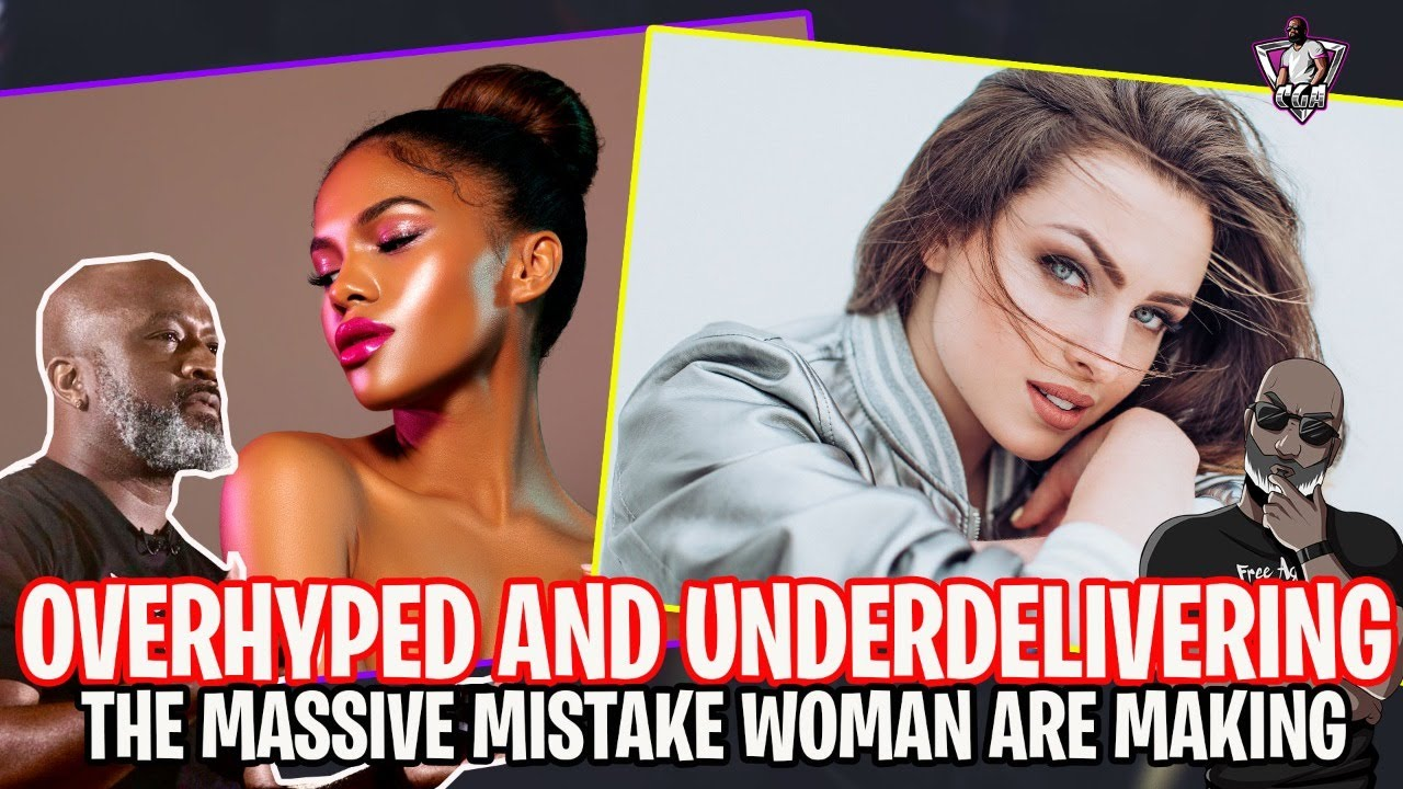 Download OverMarketed, Overhyped But UnderDelivering - The MASSIVE Mistake That Modern Women Are Making